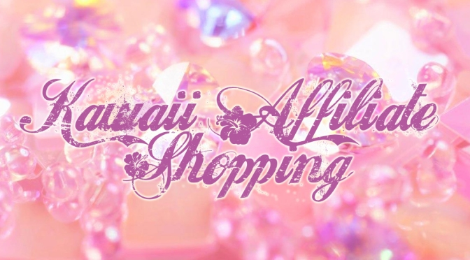 ✩#148 Kawaii Affiliates Shopping✩